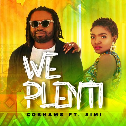 Music: Cobhams Asuquo x Simi – We Plenti