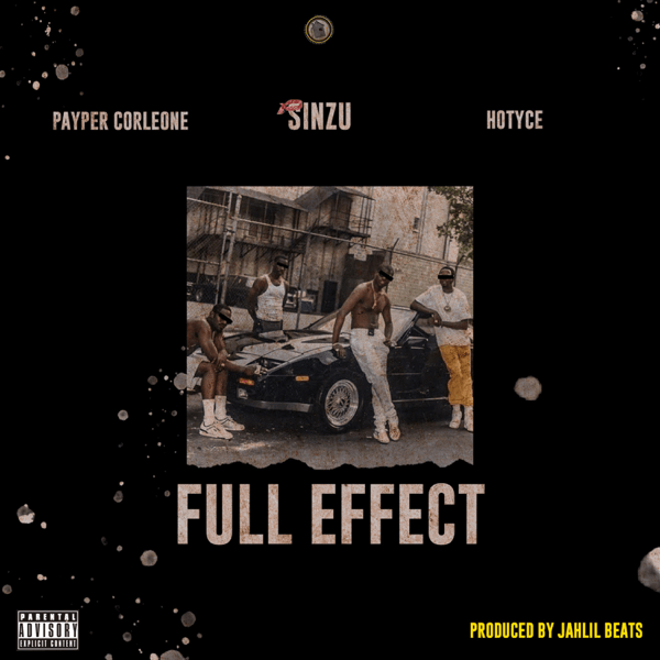 Music: Payper Corleone ft. Sinzu, Hotyce – Full Effect