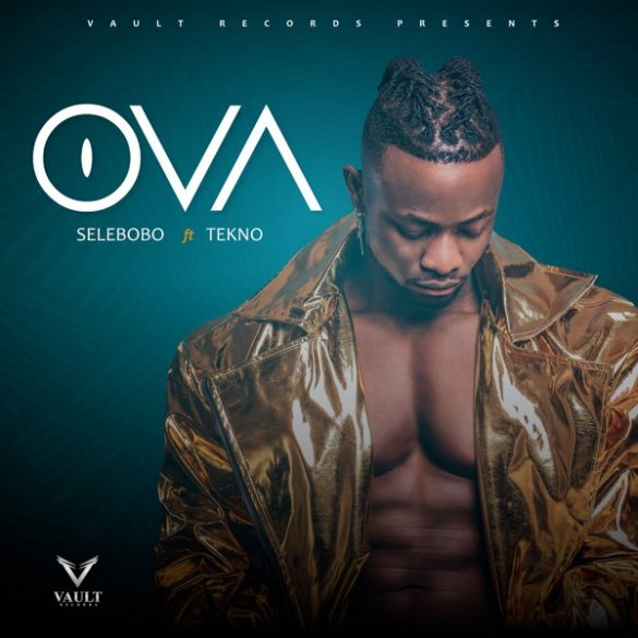 Music: Selebobo ft. Tekno – Ova