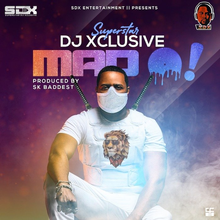 Music: DJ Xclusive – Mad O