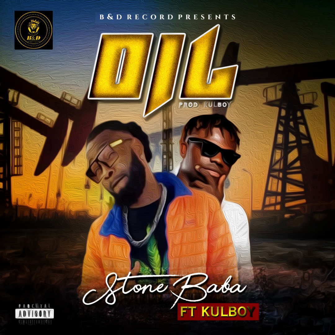 Music: Stone Baba Ft. Kulboy – Oil