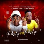 Music: Dj Spirit Oko Oku Ft CD Wonder - Party After Party