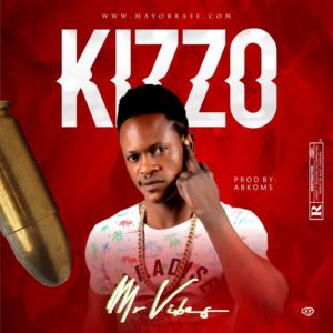 Music: Mr Vibes - Kizzo (Prod. By Abkoms)