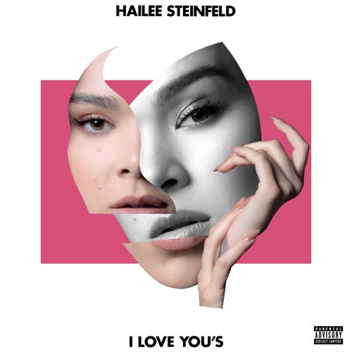 Hailee Steinfeld – I Love You's