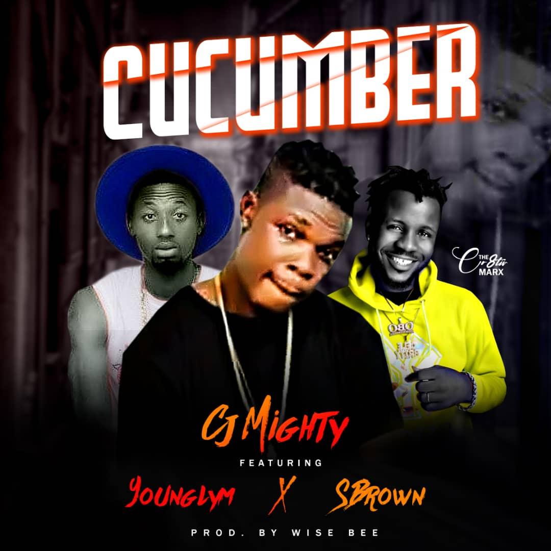 Cj Mighty - Cucumber Ft. Younglym x S Brown