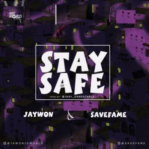 Jaywon Ft. Save fame - Stay Safe