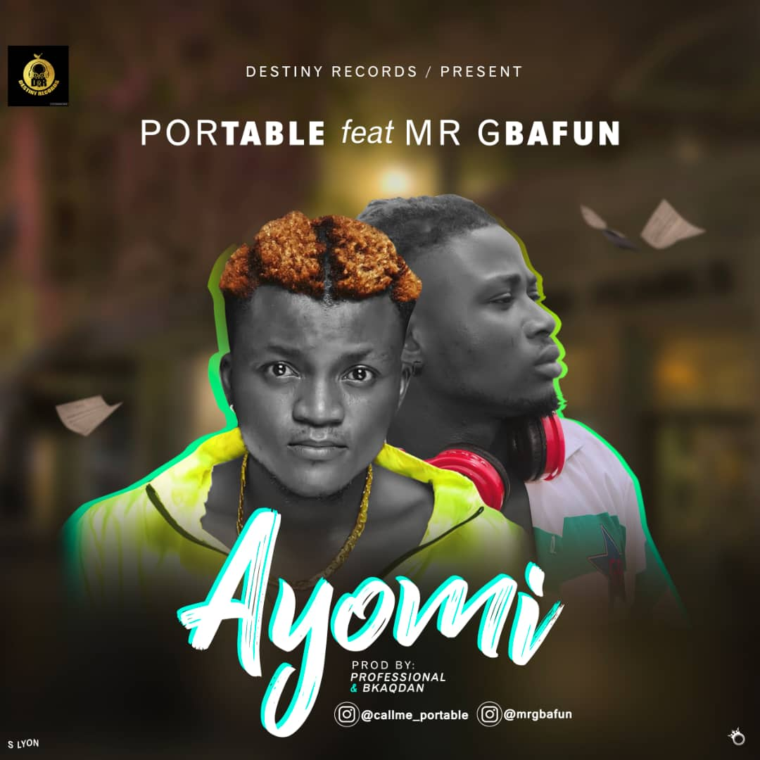 Portable Ft. Mr Gbafun - Ayo Mi