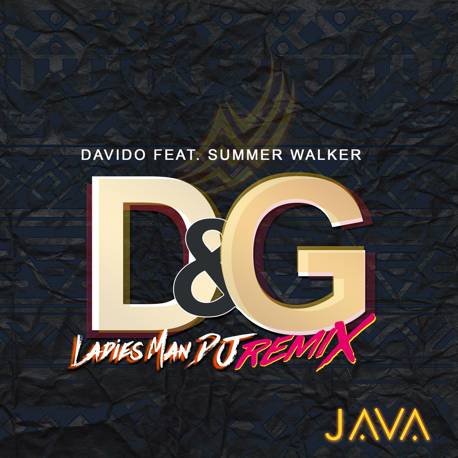 DJ Java, Davido, Summer Walker - D&G (LadiesManDJ Remix)